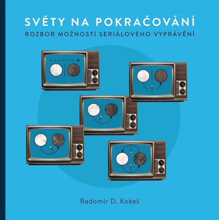 V knize Světy na pokračování se Radomír D. Kokeš zabývá televizními seriály.