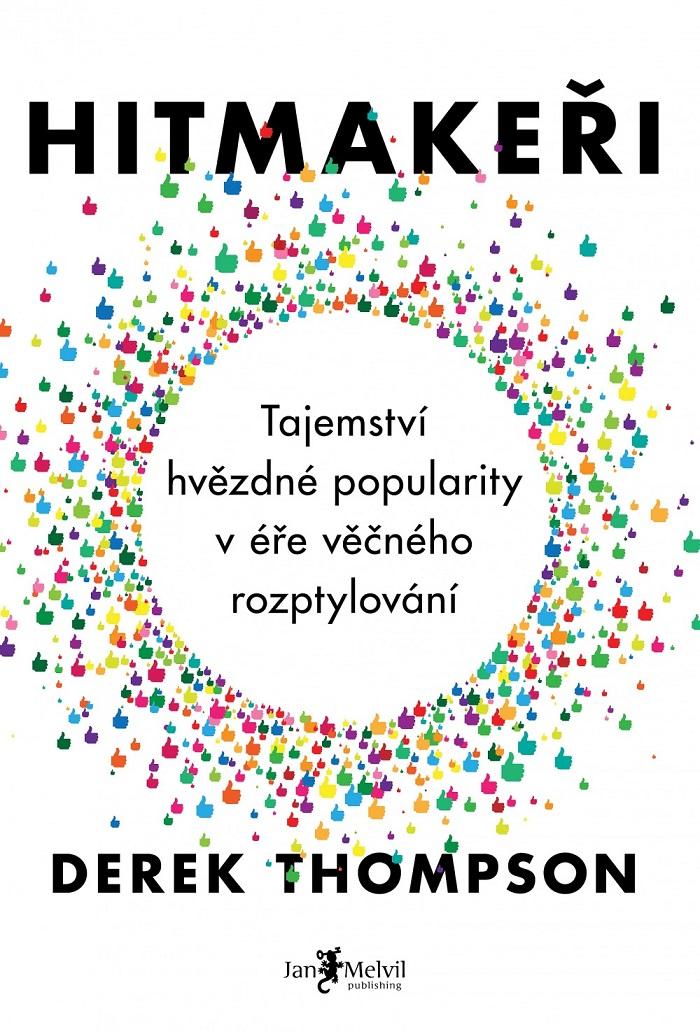 O tom, co dělá hit hitem, se dočtete v knize Hitmakeři od Dereka Thomsona.